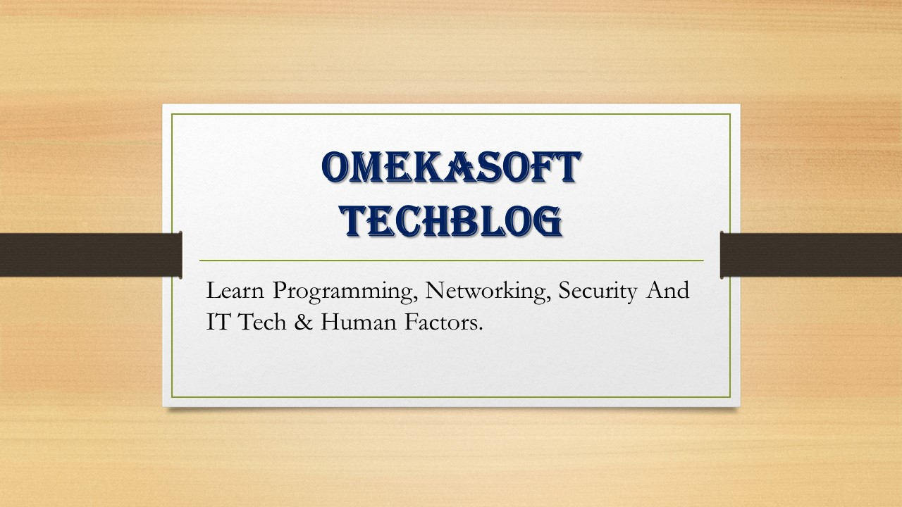Welcome To Omekasoft TechBlog